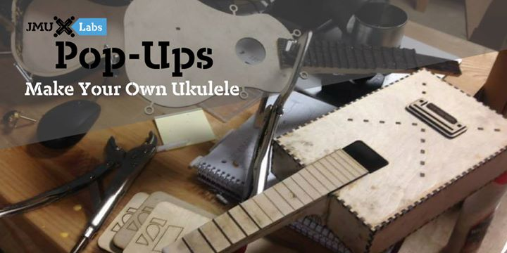 Pop-Up Class: Make Your Own Ukulele
